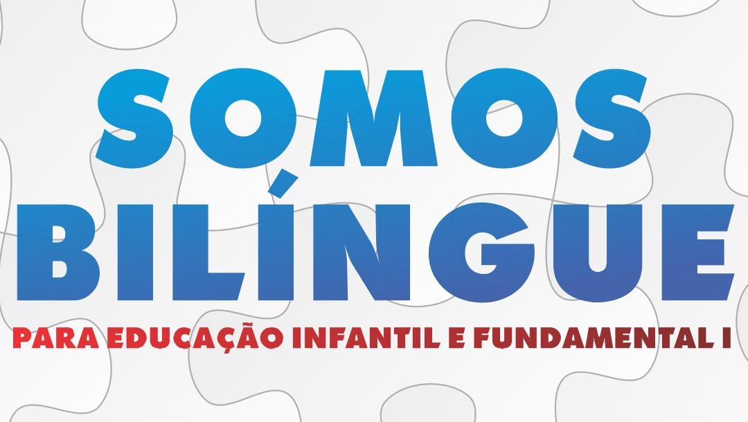 Educação Bilíngue traz um novo futuro às nossas crianças!