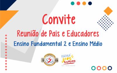 Convite – Reunião de Pais e Educadores do Ensino Fundamental 2 e Ensino Médio